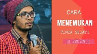 Download Video Cara Menemukan Cinta Sejati - Ustadz Hanan Attaki MP3 3GP MP4