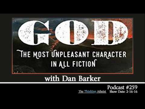 TTA Podcast 259: God - The Most Unpleasant Character in All Fiction (with Dan Barker) RADIO VERSION