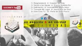 En Espíritu Y En Verdad - Piedras Vivas (CD COMPLETO) - Música Cristiana