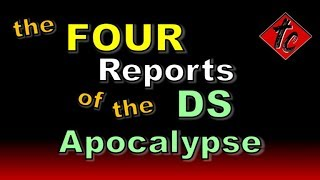 Truthification Chronicles The FOUR Reports of the DS Apocalypse!!!