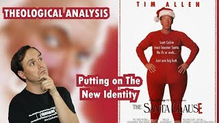 The Santa Clause (1994) Theological Analysis | Putting On The New Identity