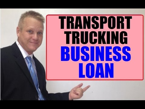 How To Get A Transport - Trucking Small Business Loan For Expansion Opportunities