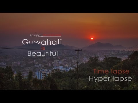 Guwahati is Beautiful | #project_Vasundhara | Latest Time lapse & Hyper lapse | 2017