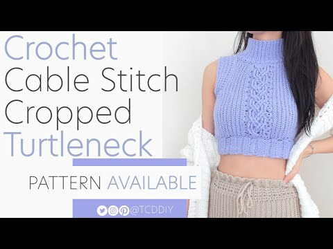 Crochet Cable Stitch Cropped Turtleneck | Pattern \u0026 Tutorial DIY