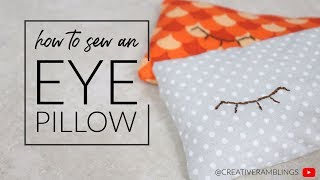 How to Sew a Rice Filled Eye Pillow