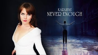 Karliene - Never Enough - The Greatest Showman