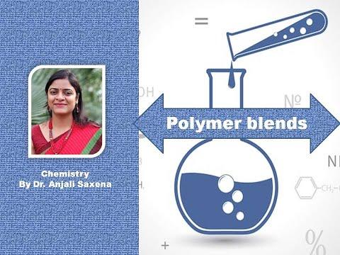 Polymer Blends- By Dr. Anjali Ssaxena