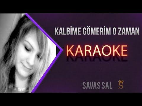Gökçe Kırgız Kalbime Gömerim O Zaman Karaoke