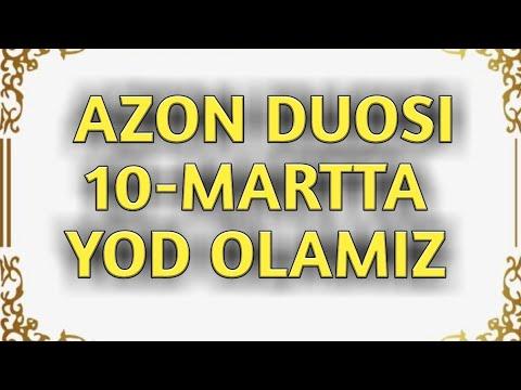 AZON DUOSI 10-MARTTA QAYTARAMIZ YOD OLAMIZ  #AZON DUOSI 10-MARTTA QAYTARAMIZ YOD OLAMIZ