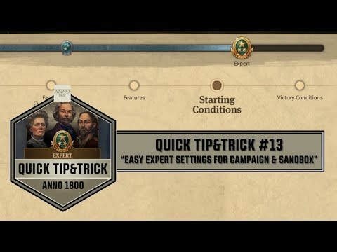 Anno1800 - Quick Tip&Trick #13 - Easy Expert Settings for Campaign & Sandbox! |