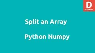 Python Numpy Split Array