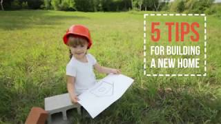 5 Tips for Building a New Home