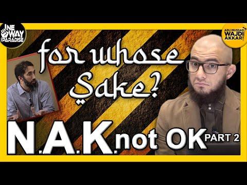 "Nouman Ali Khan | NAK not OK | (""For Whose Sake?"" by Abu Mussab Wajdi Akkari)"