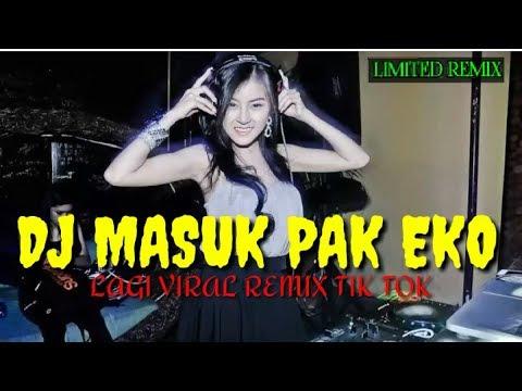 DJ TIK TOK MASUK PAK EKO TERBARU