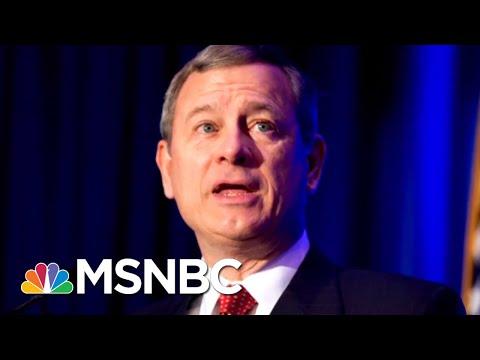 Chief Justice Roberts Denounces President Trump's 'Obama Judge' Remarks | Velshi & Ruhle | MSNBC