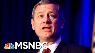 Chief Justice Roberts Denounces President Trump's 'Obama Judge' Remarks | Velshi & Ruhle | MSNBC