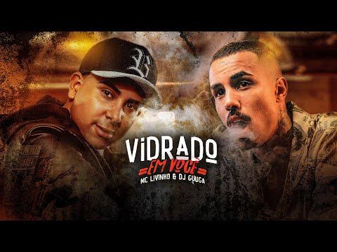 MC LIVINHO e DJ GUUGA = VIDRADO EM VOCE DJGUUGA