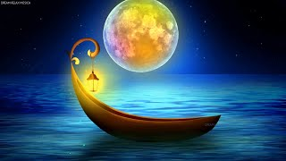 Music to Heal While You Sleep and Wake Up Happy   Calm The Mind (Night Boat) (12 HOURS)
