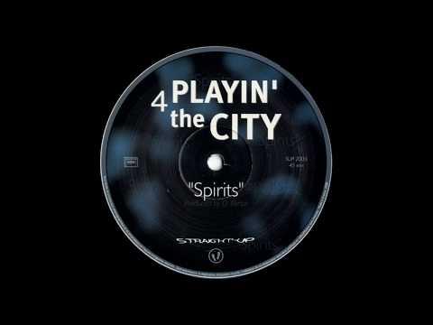 Playin' 4 The City - Spirits