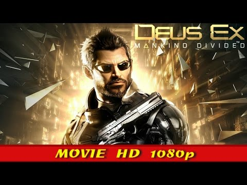 DEUS EX MANKIND DIVIDED Full Story All Cutscenes Movie 1080p HD