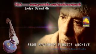 PAD PAD KEY GAYA PATHER SINGER GHULAM AHMED SOFI FROM RAVIMECH STUDIOS
