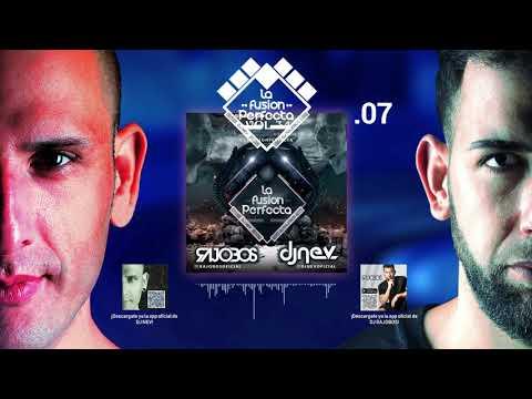07. La Fusion Perfecta Vol.34 Dj Rajobos & Dj Nev Noviembre 2018