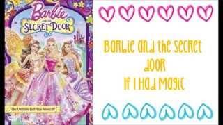 Barbie and the Secret Door - If I Had Magic w/lyrics