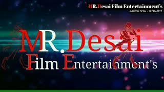 MR.Desai Film Entertainment's