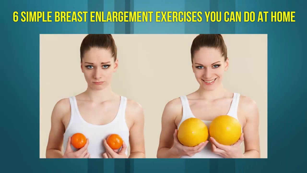 6 Simple Breast Enlargement Exercises you can Do at Home