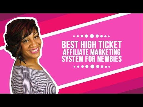 Best High Ticket Affiliate Marketing System For Newbies