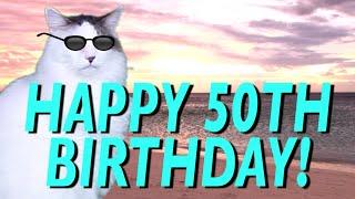 HAPPY 50th BIRTHDAY! - EPIC CAT Happy Birthday Song