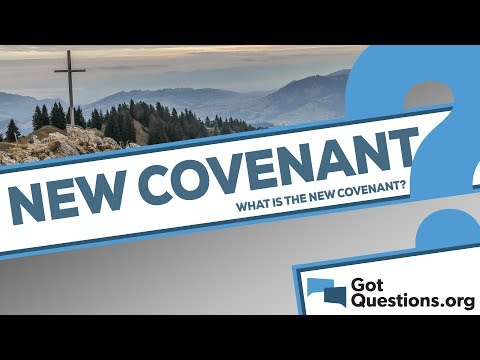 What is the New Covenant? | GotQuestions org