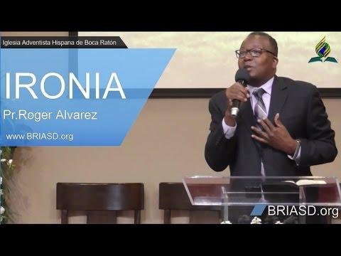2017-04-22 - Ironia - Pr.Roger Alvarez