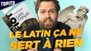Le latin ça ne sert à rien !
