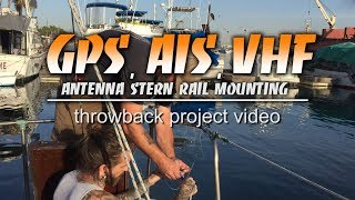 Installing a GPS / AIS / VHF combo antenna on the stern pulpit of a sailboat