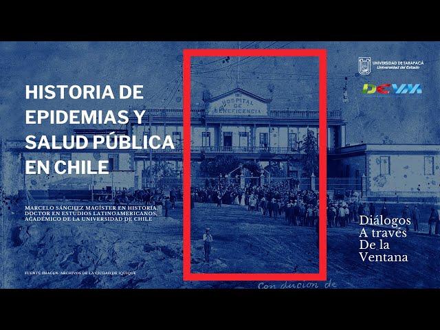 Historias de Epidemias y Salud Pública en Chile.