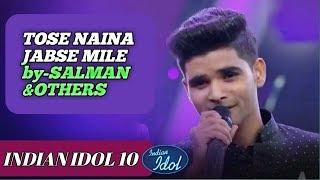Tose Naina Jabse Mile   Salman Ali   Ankush   Kunal   Vibhor   Indian Idol 10   17 November 2018