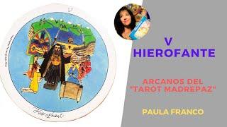 V  EL HIEROFANTE  el 5*,  Arcanos Mayores del Tarot Madre Paz, Chamanismo Femenino