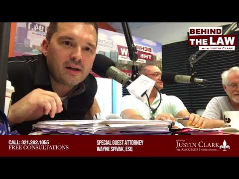 Behind The Law w/Attorney Justin Clark & Special Guest Attorney Wayne Spivak