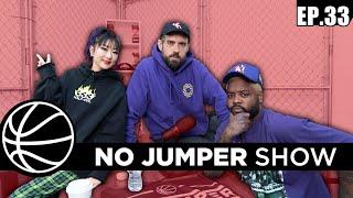 The No Jumper Show Ep. 33