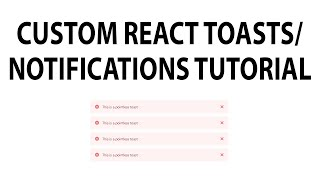 Create Custom Toasts/Notifcations in React using context, useReducer and custom hooks