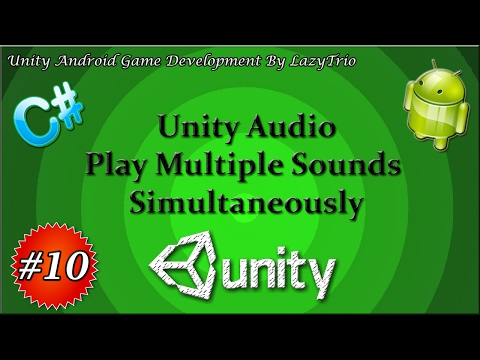 Unity AudioSource | Unity AudioClip | Unity Audio | Unity Play Two Sounds At Once | LazyTrio - EP#10