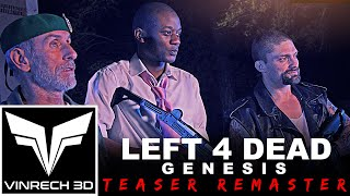 LEFT 4 DEAD Genesis THE MOVIE - TEASER 1 - REMASTERED