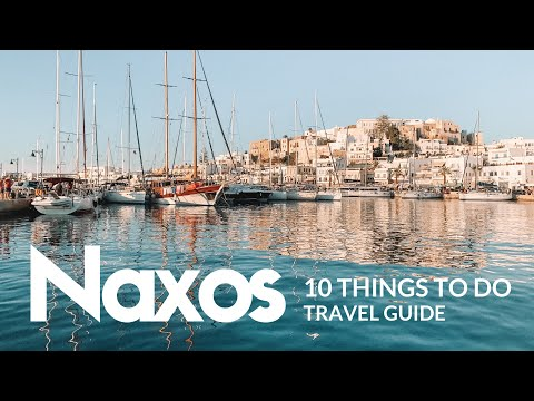 NAXOS Travel Guide   Top 10 things to do   4K