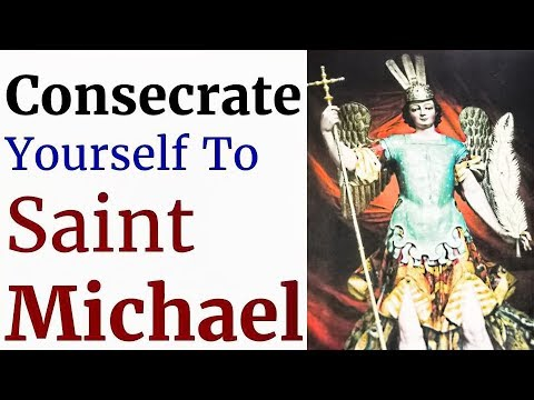 Powerful Consecration Prayer to St Michael the Arch Angel, Litany, Healing, Deliverance, Protection