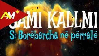 Sami Kallmi - Si Borebardha ne perralle (Official Lyrics Video)