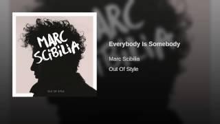 Everybody Is Somebody