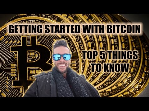 Getting Started With Bitcoin - Top 5 Things To Know