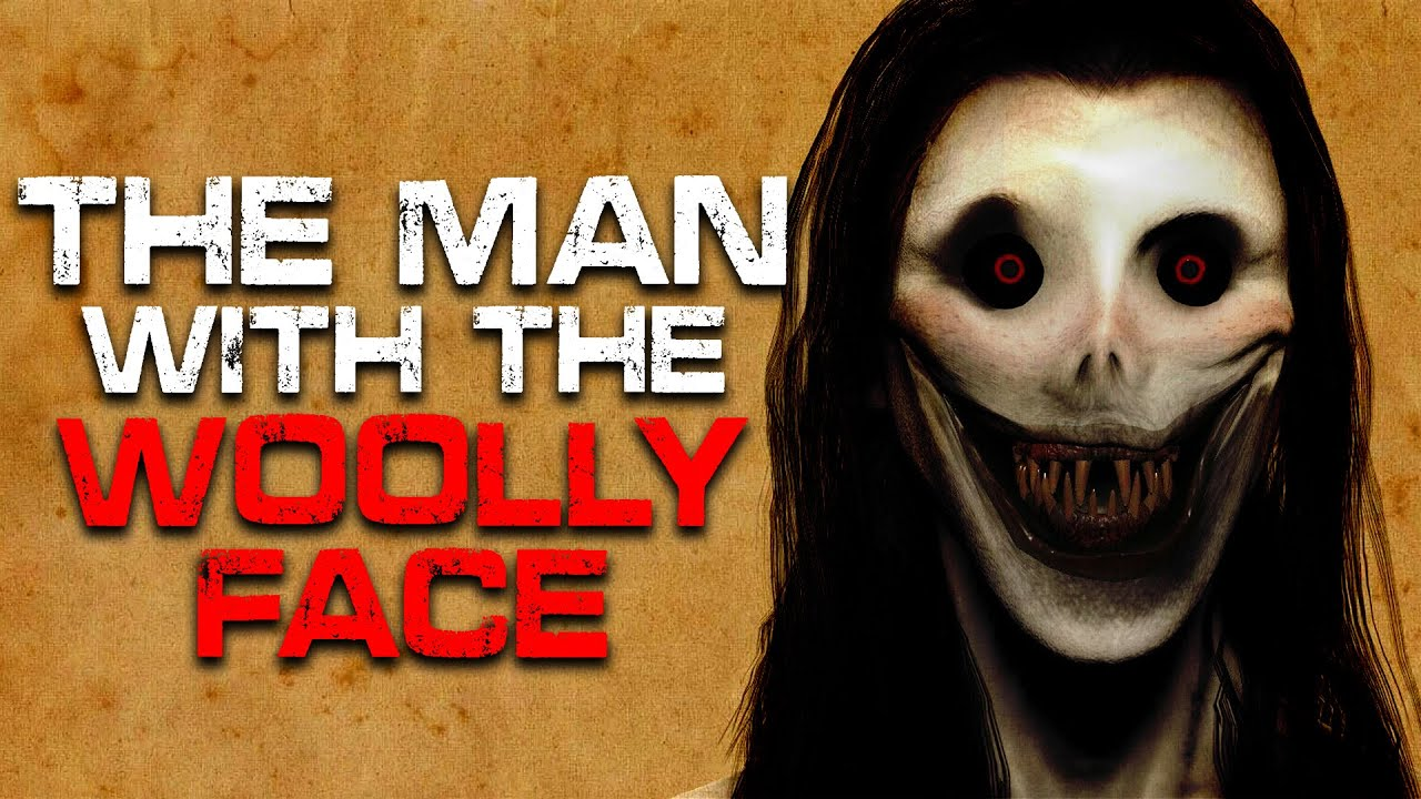 """""""The Man with the Woolly Face"""" Creepypasta 