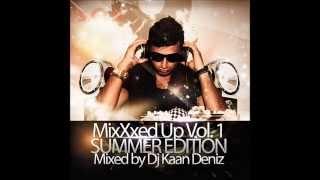 Gambar cover DJ Kaan Deniz Presents ★ MixXxed Up Vol. 1 ★